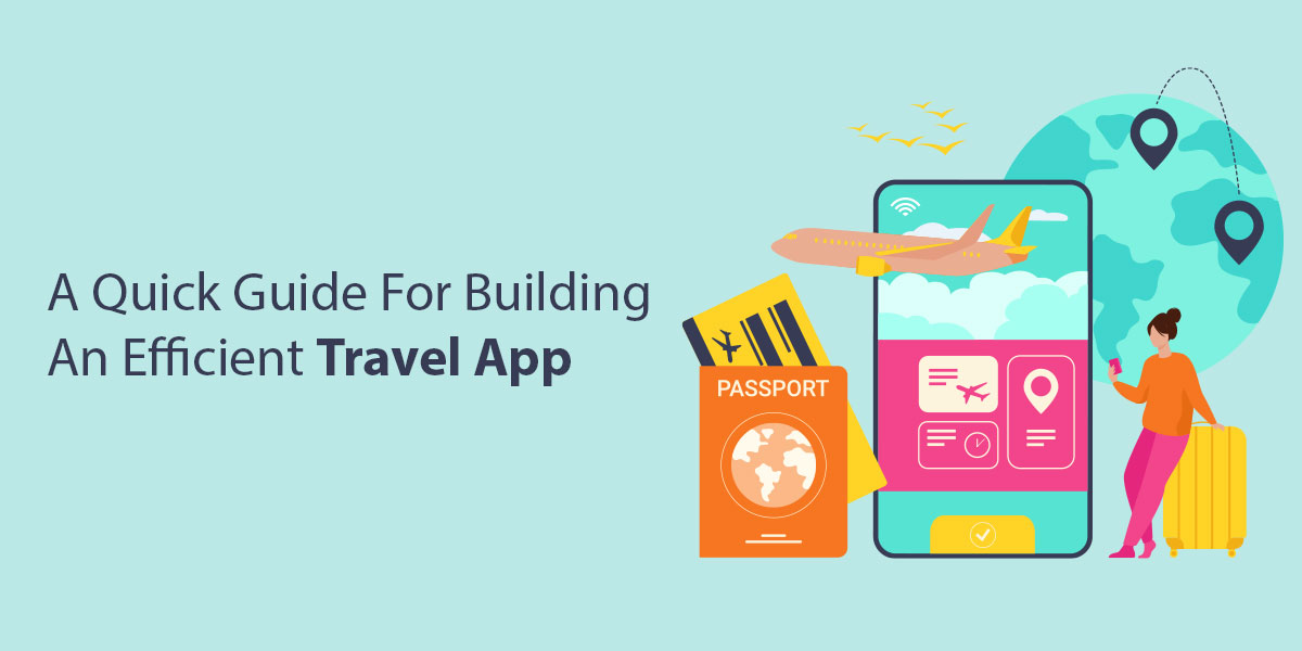 A Quick Guide For Building An Efficient Travel App