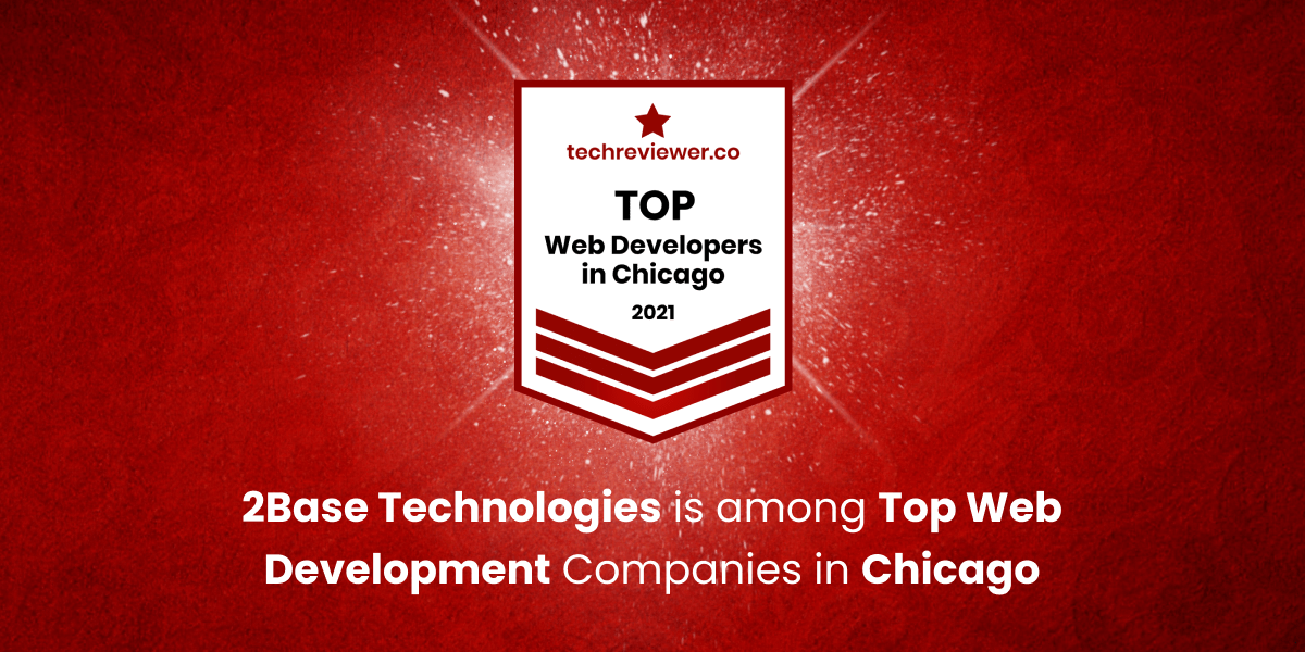 2Base Technologies is among Top Web Development Companies in Chicago