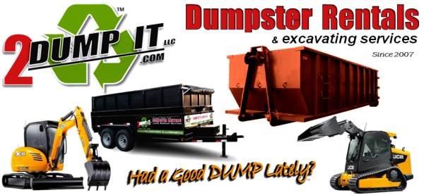 2 Dump It Dumpster Rentals and Excavating Services