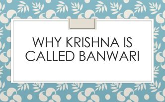 Why Krishna is called Banwari