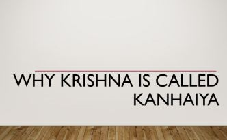 Why Krishna is called Kanhaiya