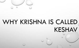Why Krishna is called Keshav