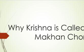 Why Krishna is called Makhan Chor