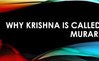 Why Krishna is called Murari