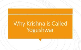 Why Krishna is called Yogeshwar