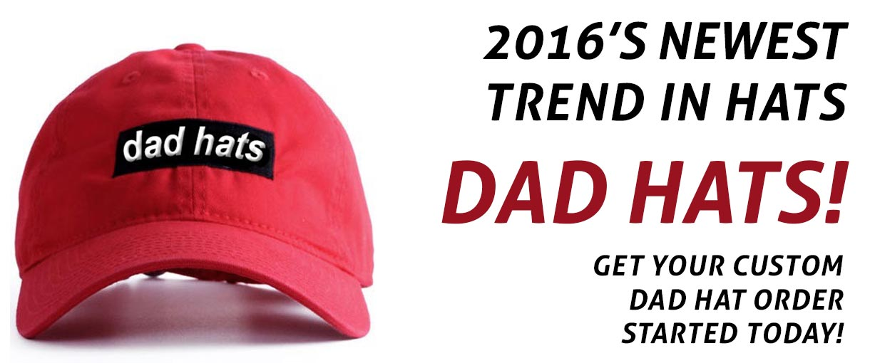 Dad Hats Are In! Get Your Custom Dad Hats Today!