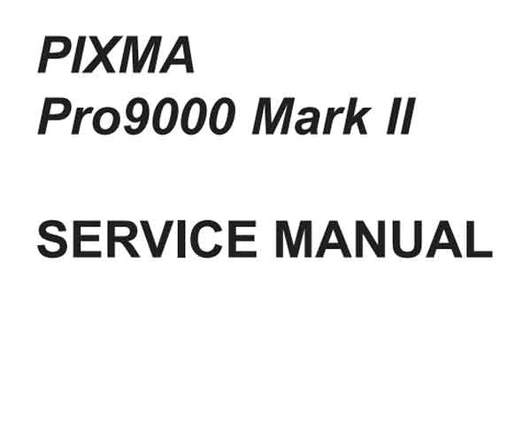 CANON Pixma PRO 9000 Mark II printer Service Manual and