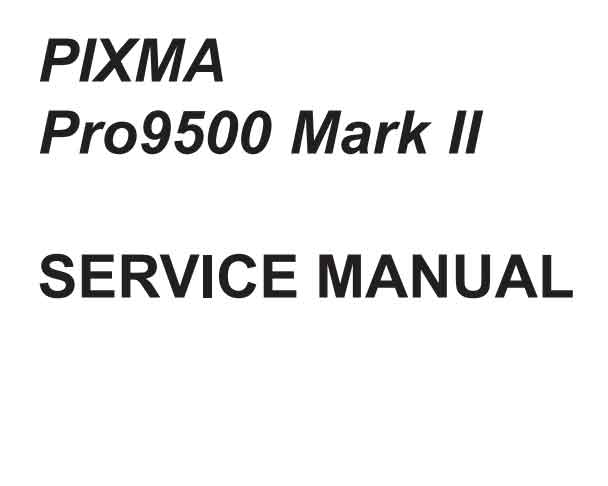 Canon Pixma Pro 9500 Pro9500 Mark II 2 Service Manual