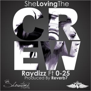 Raydizz ft 0-25 Loving the Crew cover art