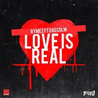 Rymez ft Daecolm -  Love IS Real Artwork