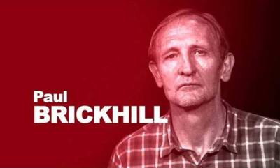 Paul Brickhill has been in hospital for a few weeks