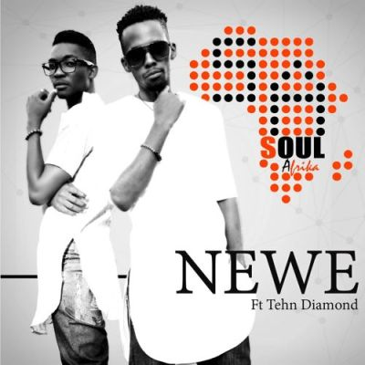 ARTWORK: Soul Afrika - Newe ft Tehn Diamond