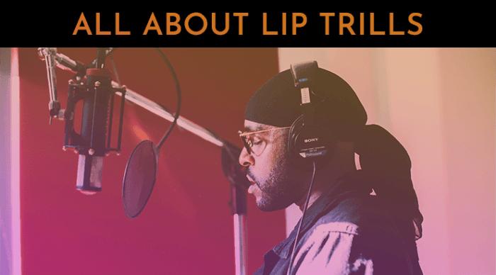 lip trills 30 day singer