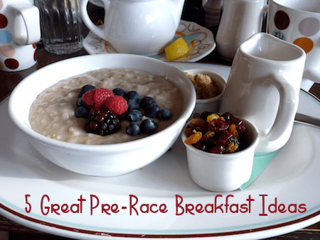 5 Great Pre-Race Breakfast Ideas