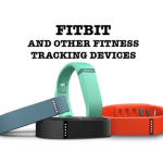 Fitbit and Other Fitness Tracking Devices