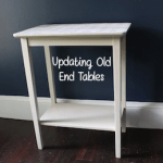 DIY: How to Update Old End Tables!