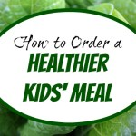 5 Ways to Order a Healthier Kids' Meal When Dining Out