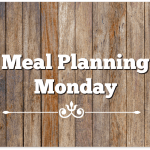 Meal Planning Monday 4/3/17