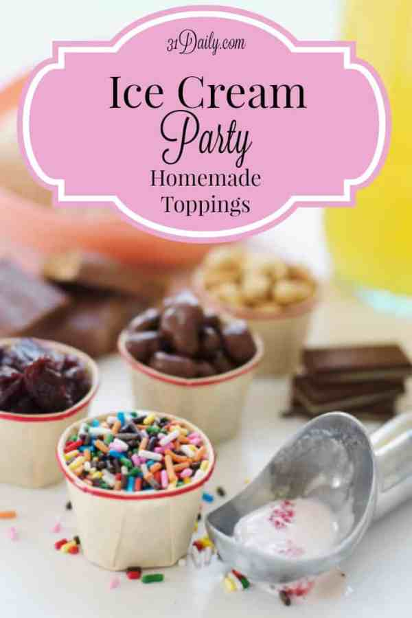 Easy Summer Entertaining: An Ice Cream Party with Homemade Toppings. Recipes at 31daily.com.