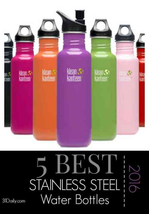 5 Best Stainless Steel Water Bottles for 2016. Stainless steel reusable water bottles are long-lasting, can keep your water cold for hours, easy to clean, and are an eco-friendly option. Learn more at 31Daily.com.