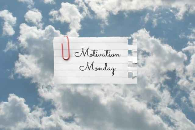 Motivation Monday: July 25