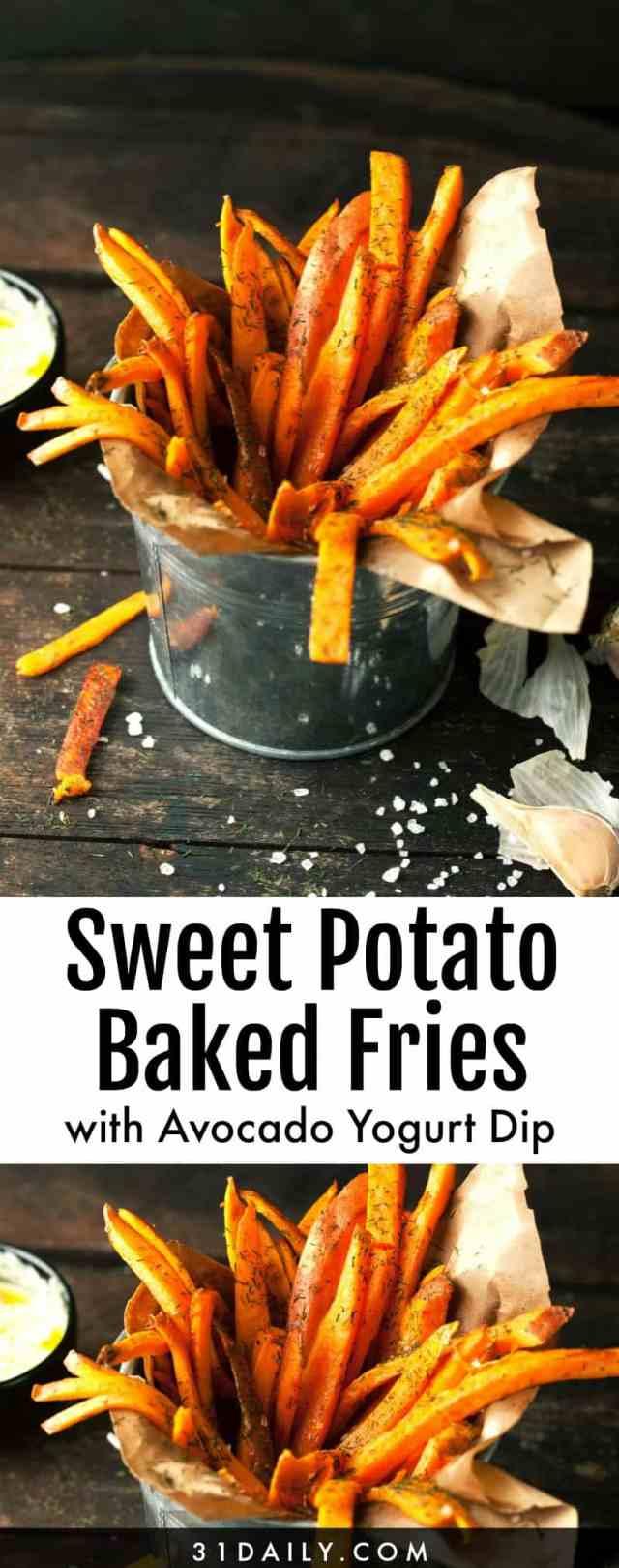 Baked Sweet Potato Fries with Avocado Greek Yogurt Dip   31Daily.com