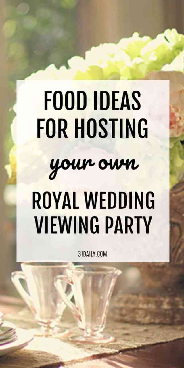 Food Ideas to Watch the Royal Wedding | 31Daily.com