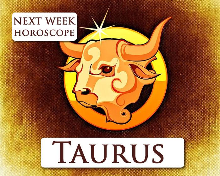 Taurus next week horoscope