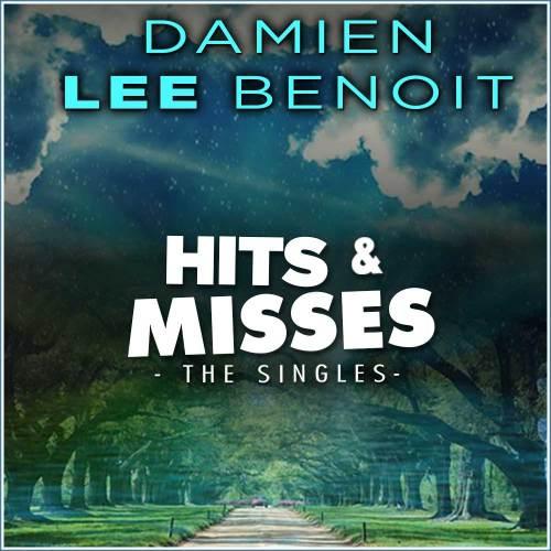 Album Cover: Damien Lee Benoit - Hits & Misses