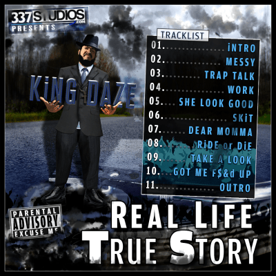 King Daze - Real Life True Story Mixtape Album Cover