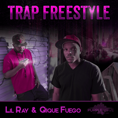 Lil Ray & Qique Fuego Trap Freestyle Album Cover
