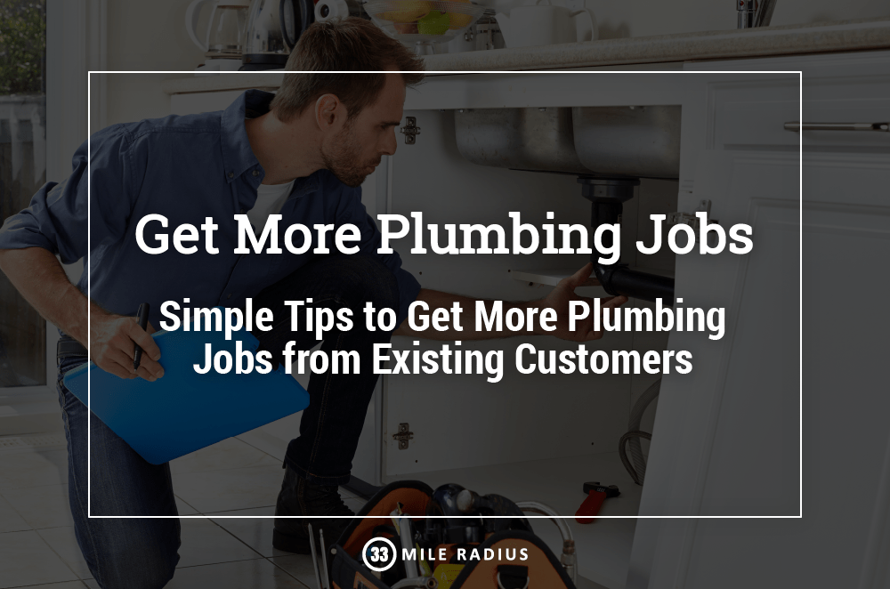 How to Get More Plumbing Jobs From Existing Customers