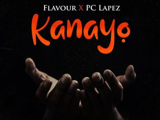 Flavour ft. PC Lapez Kanayo Mp3 Download
