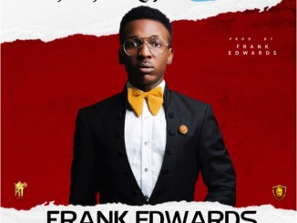 We Worship You by Frank Edwards Mp3