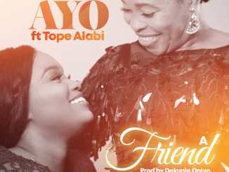 Download Ayo Alabi ft. Tope Alabi A Friend Mp3