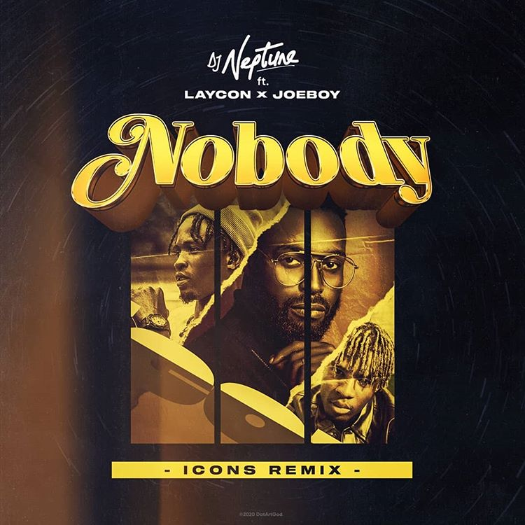 Download DJ Neptune ft Laycon Nobody Remix