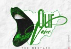 Download Dj Baddo – Our Voice Mixtape Mp3