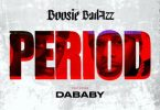 Boosie Badazz - Period Ft. DaBaby