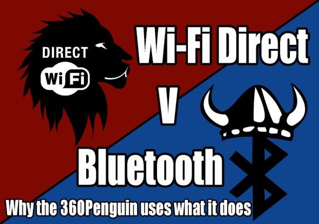 360Rize 360Penguin Wi-Fi Direct vs Bluetooth