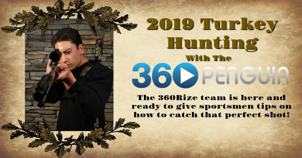 360Rize 360Penguin Turkey Hunting