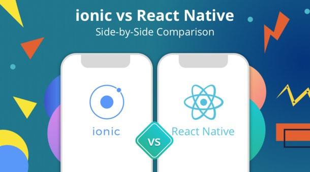 compare Ionic 2 VS React Native