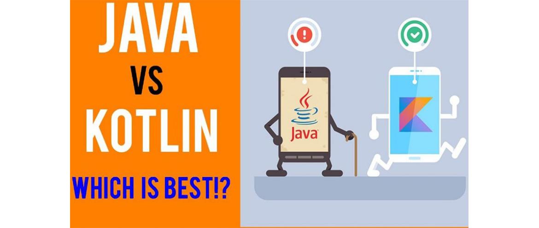 What is Better Java or Kotlin