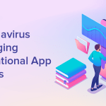 Coronavirus Changing Educational App Trends