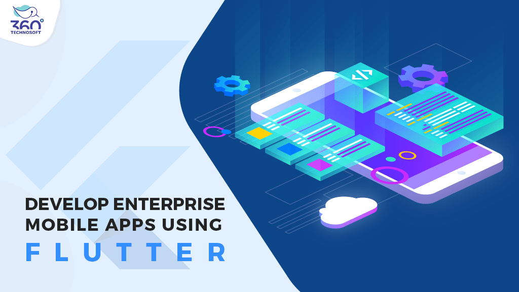 MHow to Develop Enterprise Mobile Apps Using Flutter?