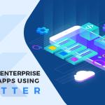 Develop Enterprise Mobile Apps Using Flutter