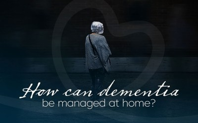 How can be dementia be managed at home?