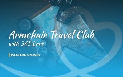Armchair Travel Club with 365 Care – Western Sydney