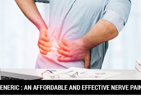 Lyrica Generic: An Affordable and Effective Nerve Pain Relief
