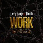 Larry Gaaga ft Davido – Work(Prod By Fresh VDM)