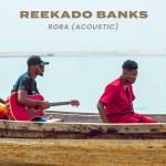 Reekado Banks – Rora (Acoustic)